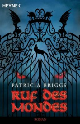 Mercy Thompson Band 1: Ruf des Mondes, Patricia Briggs