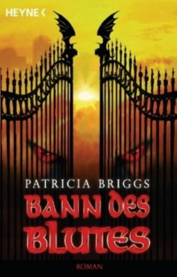 Mercy Thompson Band 2: Bann des Blutes, Patricia Briggs