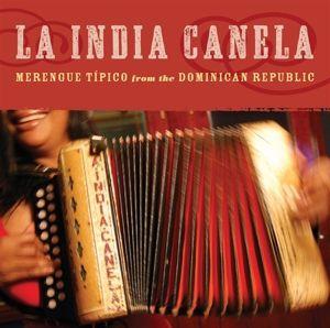 Merengue Típico from the Dominican Republic, La India Canela