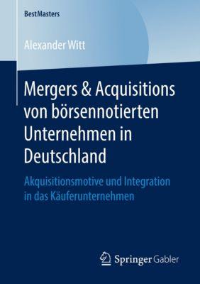 Mergers & Acquisitions von börsennotierten Unternehmen in Deutschland - Alexander Witt |