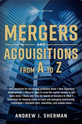 Mergers and Acquisitions from A-Z, Andrew J. Sherman