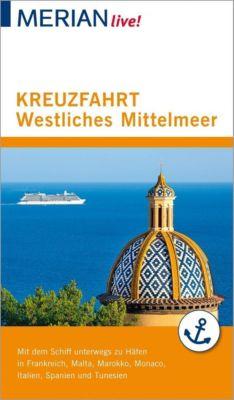 MERIAN live! Reiseführer Kreuzfahrt westliches Mittelmeer - Holger Wolandt pdf epub