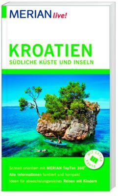 MERIAN live! Reiseführer Kroatien Südliche Küste und Inseln, Harald Klöcker