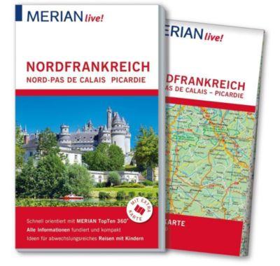 MERIAN live! Reiseführer Nordfrankreich. Nord-Pas de Calais, Picardie, Johannes Wetzel