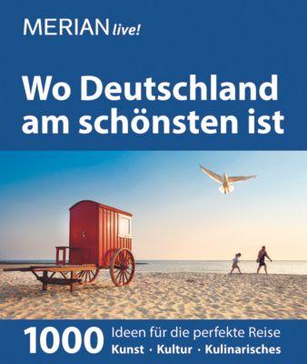 MERIAN live! Reiseführer Wo Deutschland am schönsten ist, Axel Klemmer