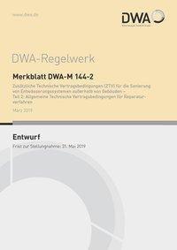 Merkblatt DWA-M 144-2 Zusätzliche Technische Vertragsbedingungen (ZTV) für die Sanierung von Entwässerungssystemen außer