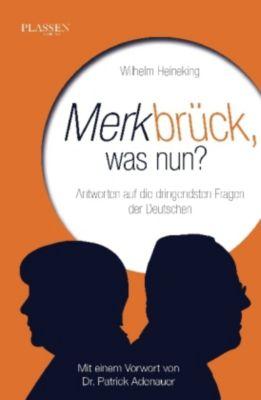 Merkbrück, was nun?, Wilhelm Heineking