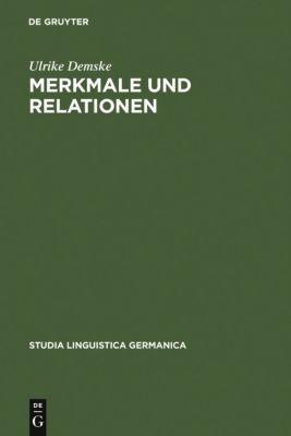 Merkmale und Relationen, Ulrike Demske