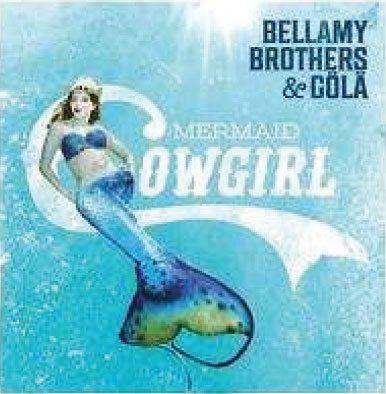 Mermaid Cowgirl, Bellamy Brothers, Gölä