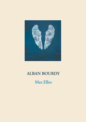 Mes Elles, Alban Bourdy