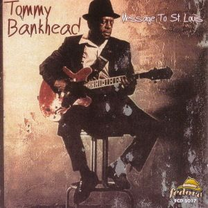 Message To St.Louis, Tommy Bankhead