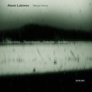 Messe Noire, Alexei Lubimov