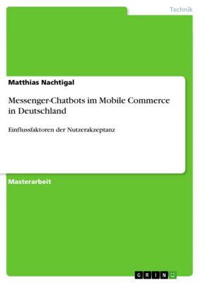 Messenger-Chatbots im Mobile Commerce in Deutschland, Matthias Nachtigal