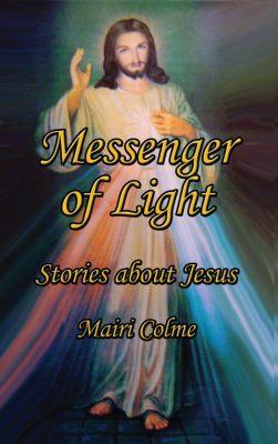 Messenger of Light, Mairi Colme