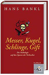 Messer, Kugel, Schlinge, Gift, Hans Bankl