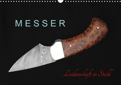 Messer - Leidenschaft in Stahl (Wandkalender 2019 DIN A3 quer), Heribert Saal