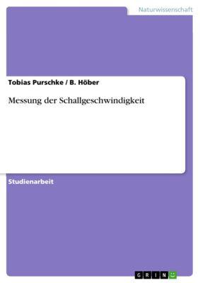 Messung der Schallgeschwindigkeit, Tobias Purschke, B. Höber