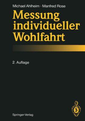 Messung individueller Wohlfahrt, Michael Ahlheim, Manfred Rose