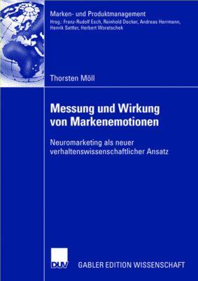 Messung und Wirkung von Markenemotionen, Thorsten Möll