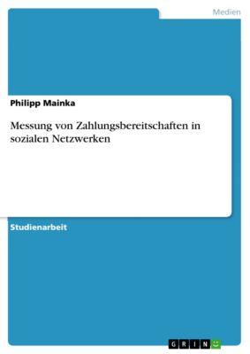 Messung von Zahlungsbereitschaften in sozialen Netzwerken, Philipp Mainka