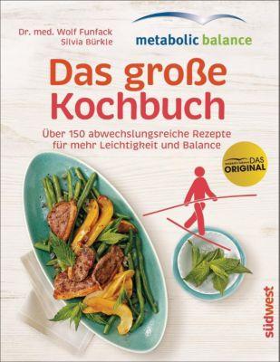 metabolic-balance - Das große Kochbuch, Wolf Funfack, Silvia Bürkle