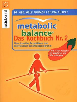 Metabolic Balance, Das Kochbuch, Wolf Funfack, Silvia Bürkle