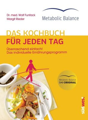 Metabolic Balance® Das Kochbuch für jeden Tag, Wolf Funfack
