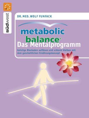 Metabolic Balance Das Mentalprogramm, Wolf Funfack