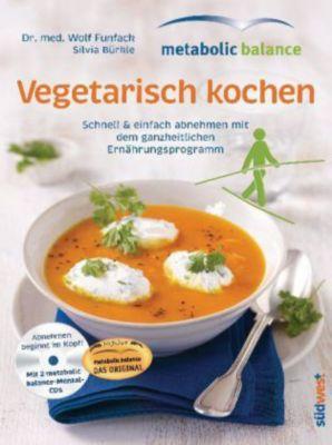 metabolic balance, Vegetarisch kochen, m. 2 Audio-CDs, Wolf Funfack, Silvia Bürkle