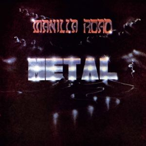 Metal, Manilla Road