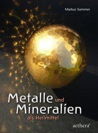 Metalle und Mineralien als Heilmittel - Markus Sommer pdf epub