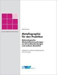 Metallographie für den Praktiker, Gabriele Weilnhammer
