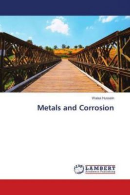Metals and Corrosion, Walaa Hussein