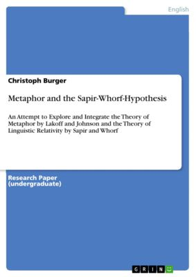 Metaphor and the Sapir-Whorf-Hypothesis, Christoph Burger