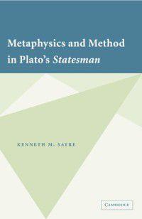 Metaphysics and Method in Plato's Statesman, Kenneth M. Sayre