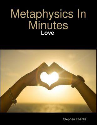 Metaphysics In Minutes: Love, Stephen Ebanks