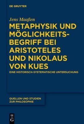 Metaphysik und Möglichkeitsbegriff bei Aristoteles und Nikolaus von Kues, Jens Maaßen