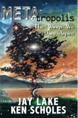 METAtropolis:The Wings We Dare Aspire, Jay Lake