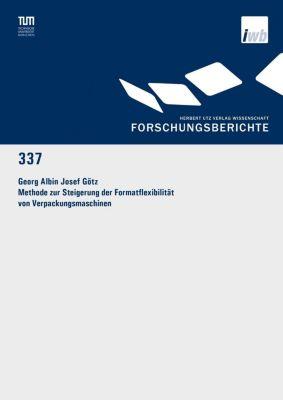 Methode zur Steigerung der Formatflexibilität von Verpackungsmaschinen, Georg Albin Josef Götz