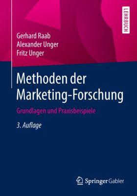 Methoden der Marketing-Forschung, Fritz Unger, Alexander Unger, Gerhard Raab