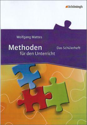 Methoden für den Unterricht, Das Schülerheft - Wolfgang Mattes pdf epub