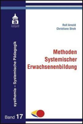 Methoden Systemischer Erwachsenenbilung, Rolf Arnold, Christiane Stroh
