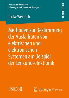 Methoden zur Bestimmung der Ausfallraten von elektrischen und elektronischen Systemen am Beispiel der Lenkungselektronik - Ulrike Weinrich |