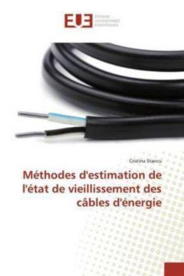Méthodes d'estimation de l'état de vieillissement des câbles d'énergie, Cristina Stancu