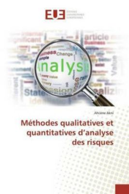 Méthodes qualitatives et quantitatives d'analyse des risques, Ahcène Akni