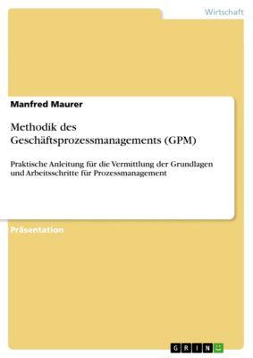 Methodik des Geschäftsprozessmanagements (GPM), Manfred Maurer