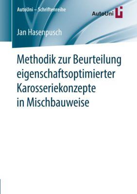 Methodik zur Beurteilung eigenschaftsoptimierter Karosseriekonzepte in Mischbauweise, Jan Hasenpusch