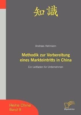Methodik zur Vorbereitung eines Markteintritts in China, Andreas Hellmann