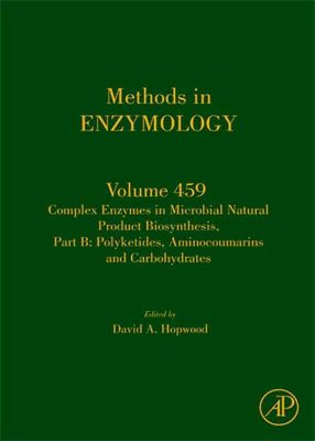 Methods in Enzymology: Complex Enzymes in Microbial Natural Product Biosynthesis, Part B: Polyketides, Aminocoumarins and Carbohydrates
