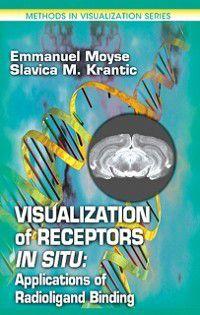 Methods in Visualization: Visualization of Receptors In Situ, Emmanuel Moyse, Slavica M Krantic
